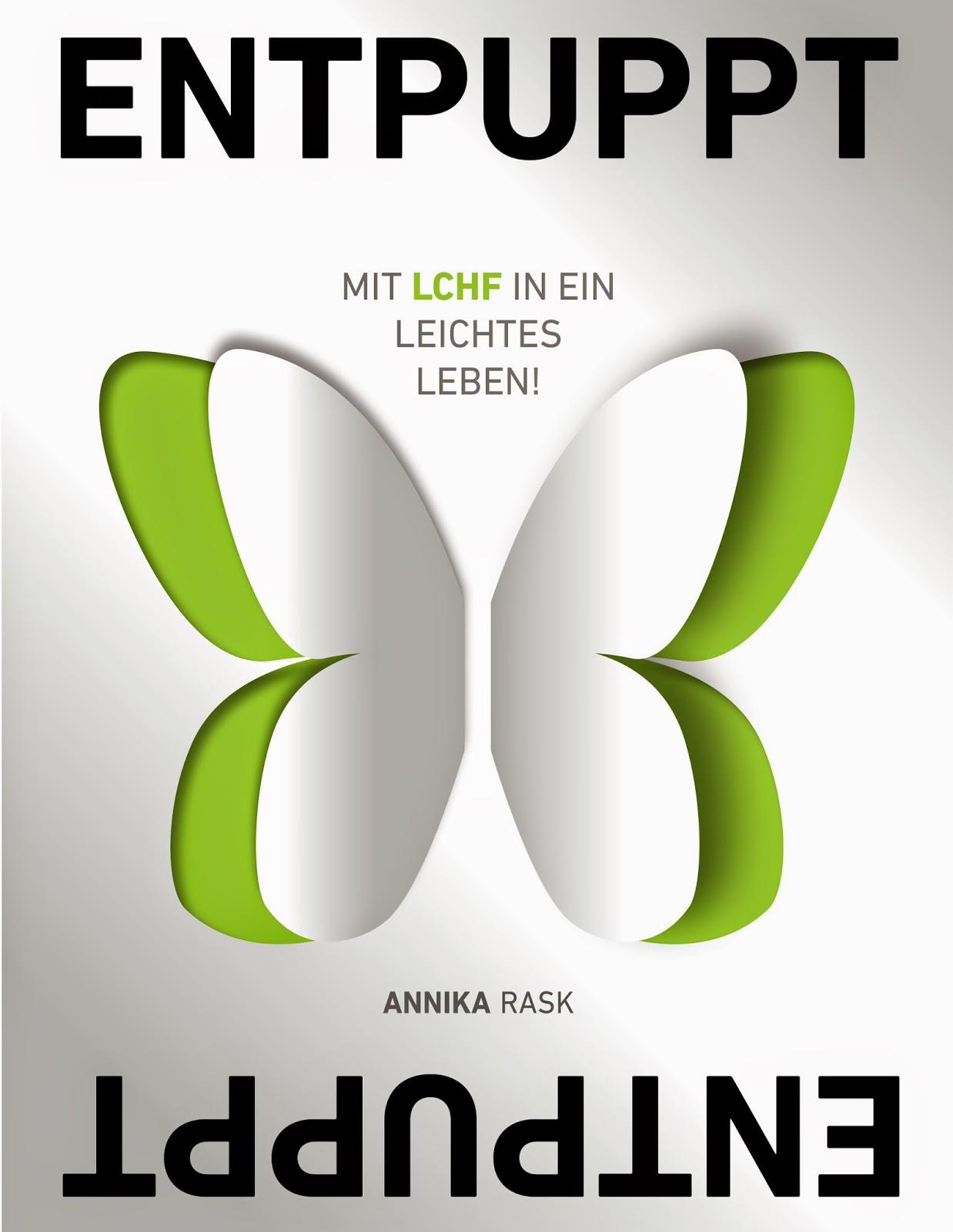 Entpuppt - Mein LCHF Buch