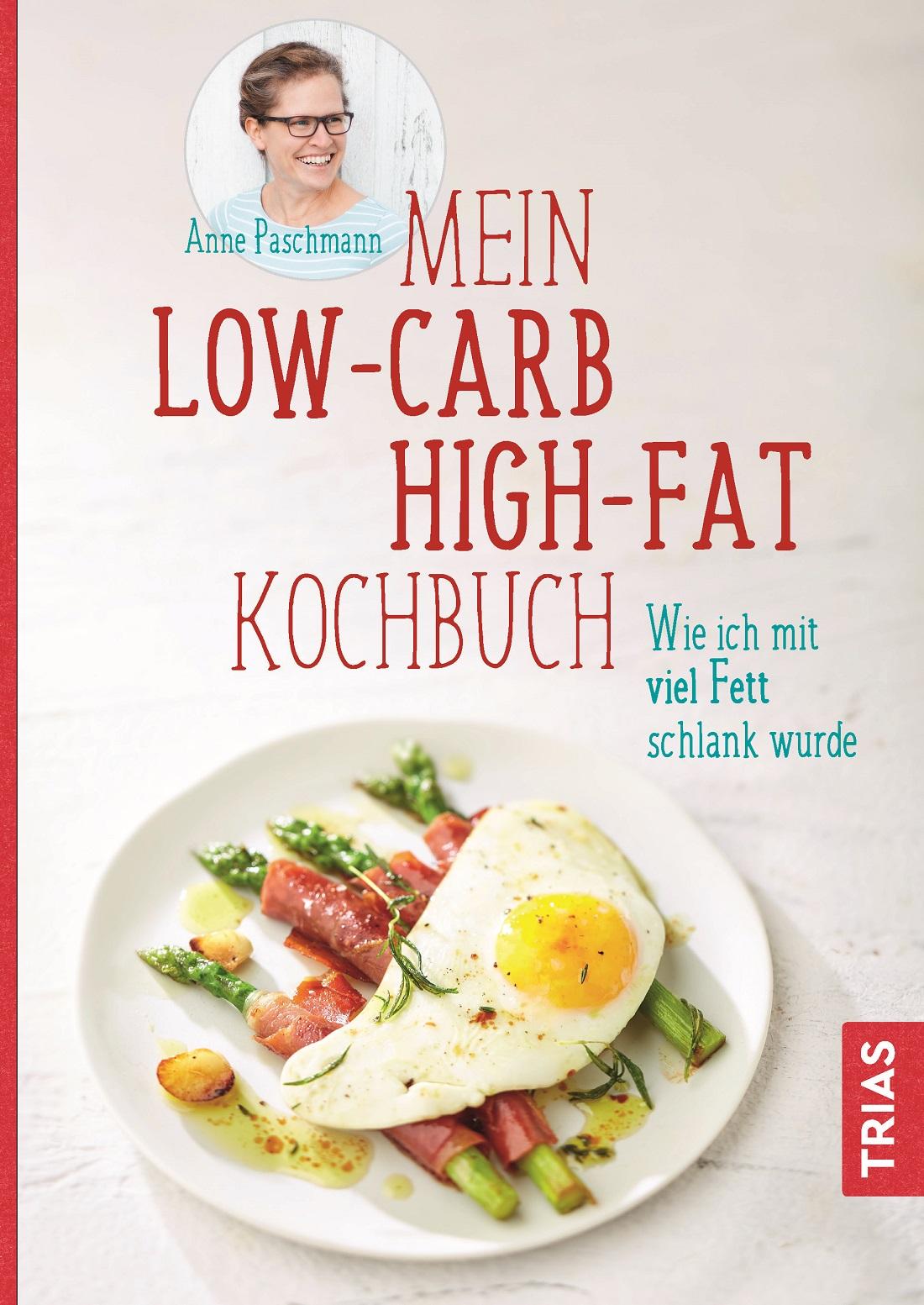 Paschmann_Mein Low-Carb-High-Fat-Kochbuch_300dpi_cmyk